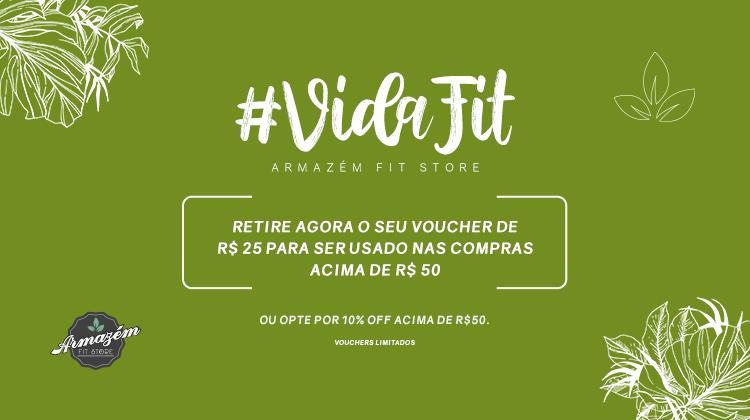 ARMAZÉM FIT STORE - VIDA FIT: R$ 25 OFF EM COMPRAS ACIMA DE R$ 50