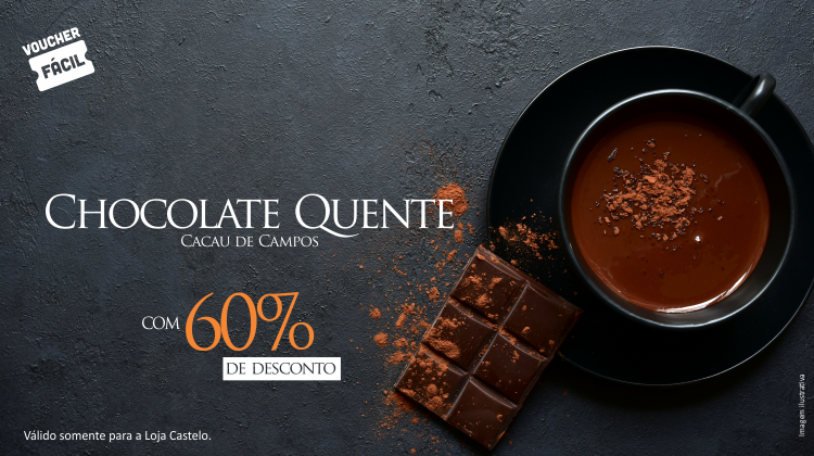 CHOCOLATE QUENTE COM 60% DE DESCONTO NA CACAU DE CAMPOS